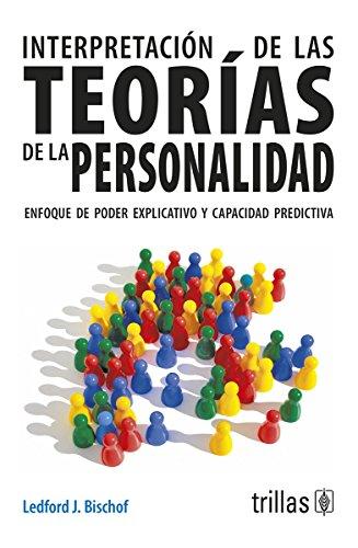 INTERPRETACION DE LAS TEORIAS DE LA PERSONALIDAD: BISCHOF, LEDFORD J.