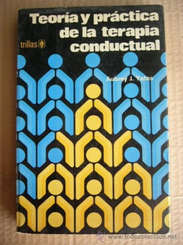 9789682405570: TEORIA Y PRACTICA DE A TERAPIA CONDUCTUAL