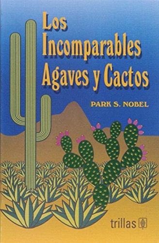 LOS INCOMPARABLES AGAVES Y CACTOS: NOBEL, P. S.