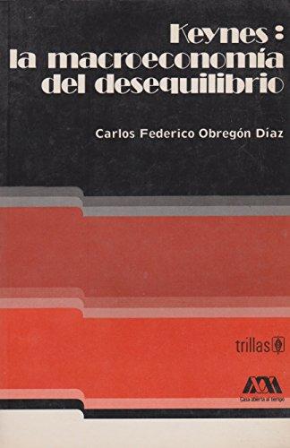 9789682412660: KEYNES: LA MACROECONOMIA DEL DESEQUILIBRIO