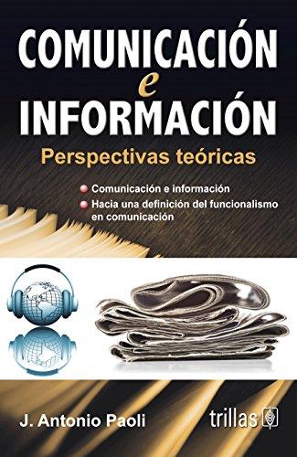 9789682412844: COMUNICACION E INFORMACION: PERSPECTIVAS TEORICAS