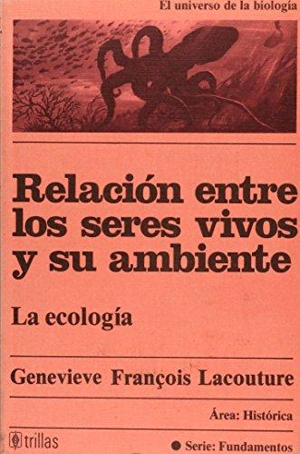 RELACION ENTRE LOS SERES VIVOS Y SU: FRANCOIS LACOUTURE, GENEVIEVE