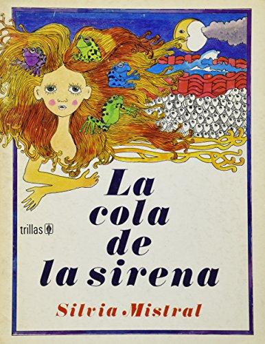 La cola de la sirena / The: Silvia Mistral