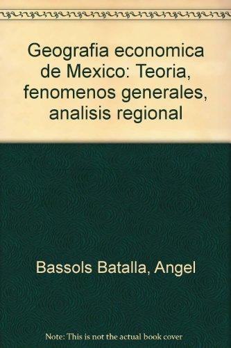 9789682415722: Geografía económica de México: Teoría, fenómenos generales, análisis regional (Spanish Edition)