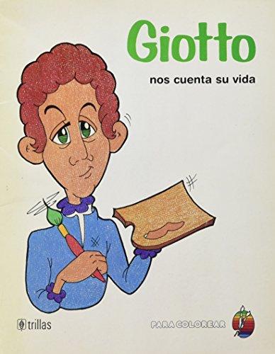 Giotto Nos Cuenta Su Vida: Trillas