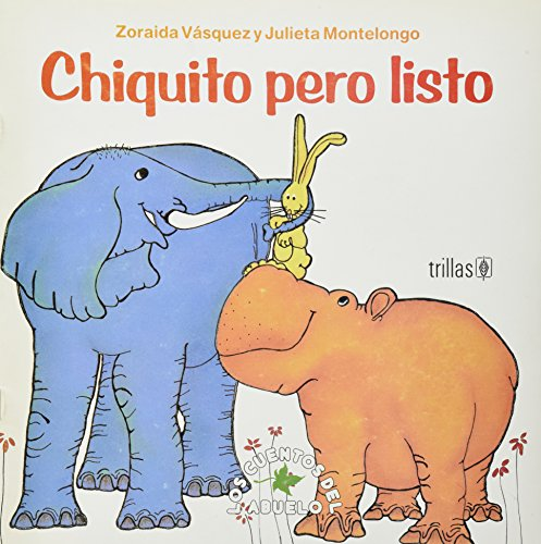 9789682417474: Chiquito pero listo / Small But Intelligent (Los cuentos del abuelo y muchos mas / Grandpa's stories and many more)