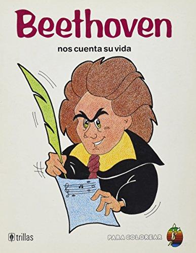 Beethoven Nos Cuenta Su Vida: Trillas