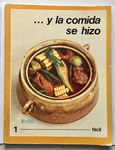 9789682418730: Y LA Comida Se Hizo: Facil/and Dinner Is Made : Simple Cookery (Spanish Edition)