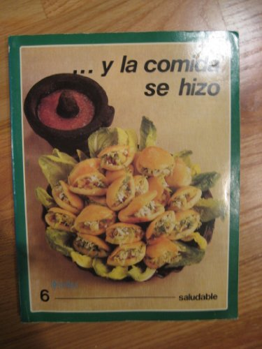 9789682419713: Y la comida se hizo/And Dinner is Made: Saludable/Healthy Cookery