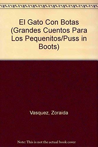 El Gato Con Botas (Grandes Cuentos Para: Vasquez, Zoraida