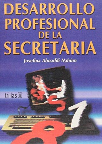 DESARROLLO PROFESIONAL DE LA SECRETARIA: JOSEFINA ABUADILI NAHUM