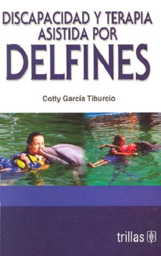 9789682429170: Discapacidad y terapia asistida por delfines/ Disability and therapy assisted by Dolphin (Spanish Edition)