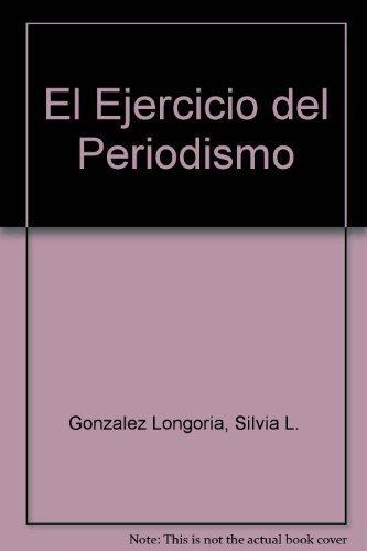 9789682429767: El Ejercicio del Periodismo (Spanish Edition)