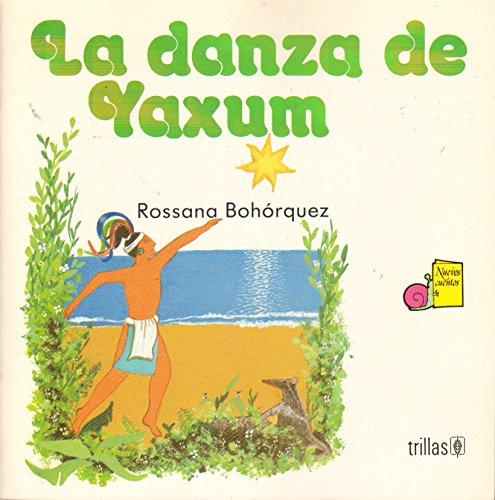 LA DANZA DE YAXUM: BOHORQUEZ MARTINEZ, ROSSANA