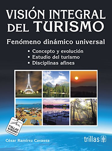Vision integral del turismo/ Integral Tourism View: Cesar Ramirez Cavassa