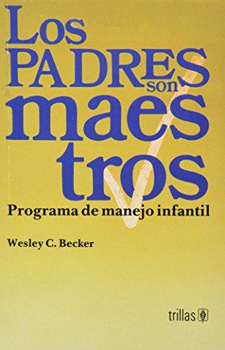 9789682432712: Los Padres son Maestros. Programa de manejo infantil (Los Padres son Maestros. Programa de manejo in