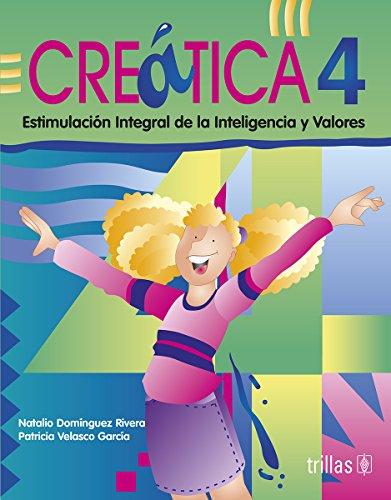 9789682432859: CREATICA 4: ESTIMULACION INTEGRAL DE LA INTELIGENCIA Y VALORES