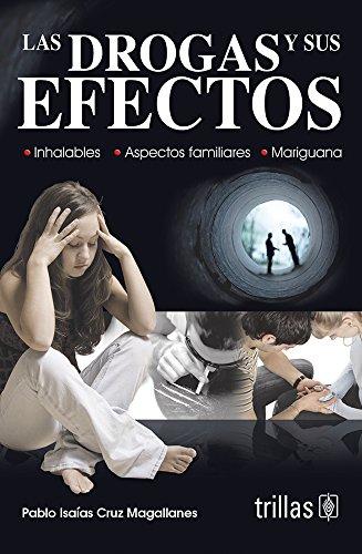 9789682434402: La drogas y sus efectos / Drugs and Its Effects (Spanish Edition)