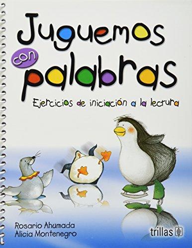 JUGUEMOS CON PALABRAS: EJERCICIOS DE INICIACION A: AHUMADA, ROSARIO