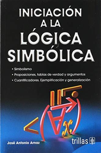 INICIACION A LA LOGICA SIMBOLICA: ARNAZ, JOSE ANTONIO