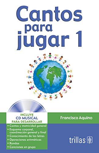 Cantos Para Jugar 1 / Songs to Play 1 (Spanish Edition): Francisco Aquino