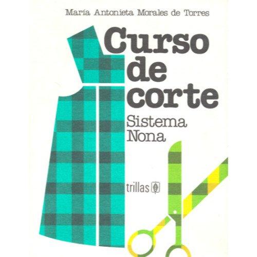CURSO DE CORTE - SISTEMA NONA -: MORALES DE TORRES,MA.ANTONIETA