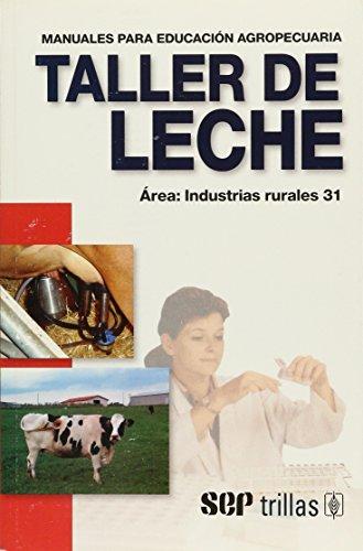 9789682437403: Taller de Leche - Manual Para Educacion Agropecuar (Spanish Edition)