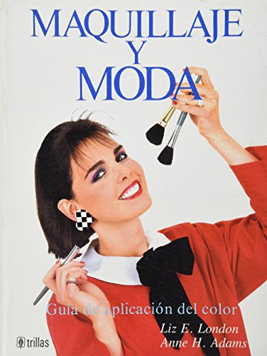 Maquillaje y Moda (9682437571) by London, Liz E.; Anne H. Adams