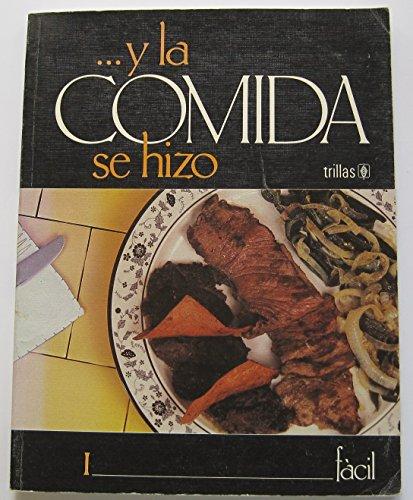 Y LA Comida Se Hizo 1/and the Food Was Made 1 Easy (Spanish Edition)