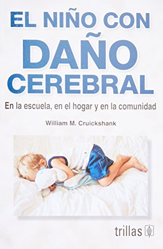 EL NI?O CON DA?O CEREBRAL: WILLIAM M. CRUICKSHANK