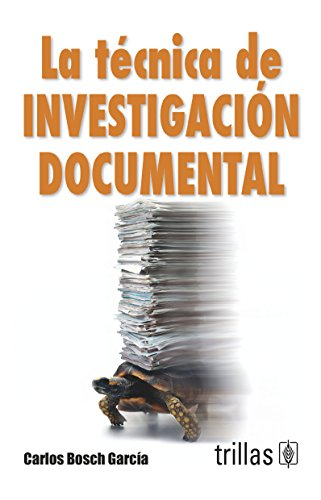 La Tecnica De Investigacion Documental (Spanish Edition): Carlos Bosch