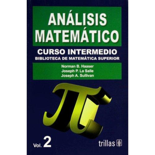 Analisis Matematico - Curso Intermedio Vol. 2: Haaser, Norman B.;