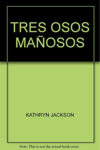 TRES OSOS MAÃ'OSOS (9682438861) by KATHRYN JACKSON