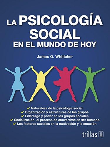 PSICOLOGIA SOCIAL EN EL MUNDO DE HOY,LA: WHITTAKER, JAMES O.