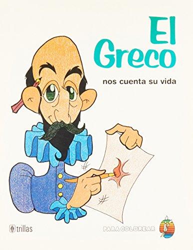 El Greco Nos Cuenta Su Vida Colore: Trillas