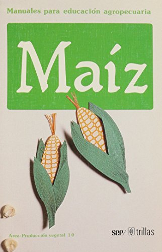 9789682439346: Maiz (Spanish Edition)