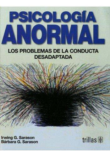 PSICOLOGIA ANORMAL: LOS PROBLEMAS DE LA CONDUCTA: SARASON, IRWING G.