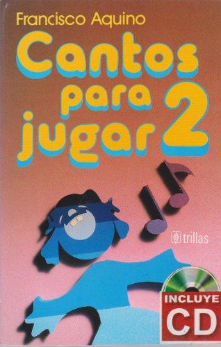 Cantos para jugar/ Songs for Play (Spanish: Aquino, Francisco