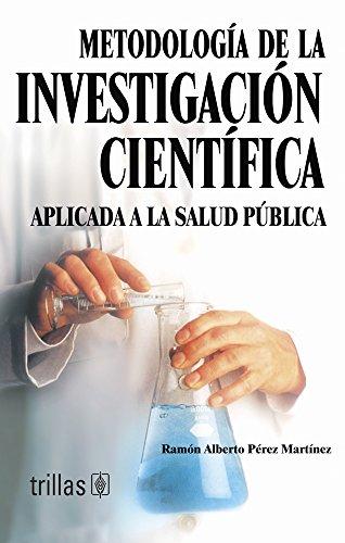 METODOLOGIA DE LA INVESTIGACION CIENTIFICA: APLICADA A: PEREZ, RAMON ALBERTO