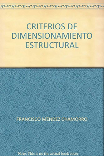 CRITERIOS DE DIMENSIONAMIENTO ESTRUCTURAL [Paperback] by FRANCISCO