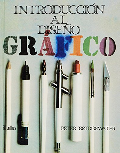9789682441783: Introduccion al diseno grafico/ An Introduction to Graphic Design (Spanish Edition)