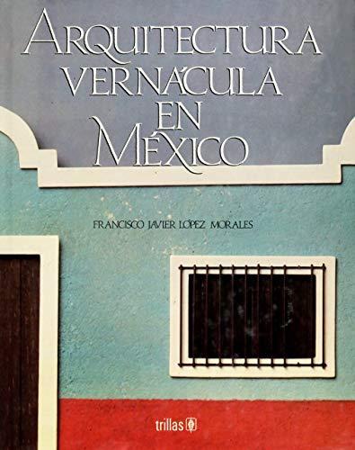 9789682442872: arquitectura vernacula en mexico (arquitectura vernacula en mexico)