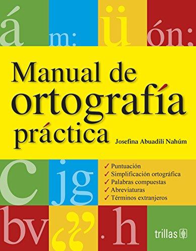 Manual De Ortografia Practica (Spanish Edition): Abuadili Nahum, Josefina