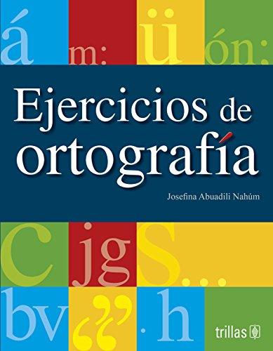 EJERCICIOS DE ORTOGRAFIA: ABUADILI NAHUM, JOSEFINA