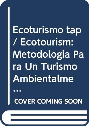 9789682443473: Ecoturismo tap/ Ecotourism: Metodologia Para Un Turismo Ambientalmente Planificado/ Methodology for Environmentally Sustainable Tourism Plan (Spanish Edition)