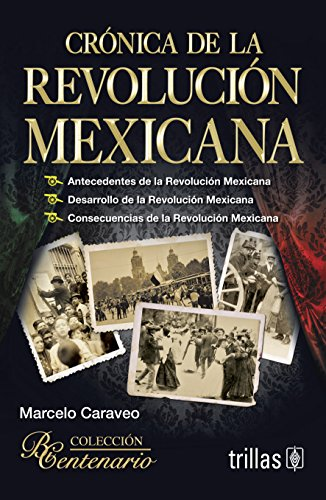 Cro?nica de la revolucio?n (1910-1929) (Linterna ma?gica): Caraveo, Marcelo