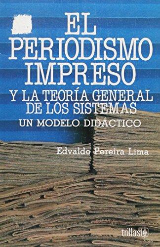 9789682444098: EL PERIODISMO IMPRESO Y LA TEORIA GENERAL DE LOS SISTEMAS