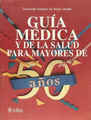 9789682444340: Guia Medica Y De La Salud Para Mayores De Cincuenta Anos
