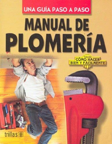 Manual De Plomeria / Plumbing Manual: Una: Editorial Trillas S.A.