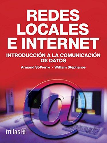 9789682444371: Redes locales e internet/ Local networks and internet: Introduccion a La Comunicacion De Datos/ Introduction to Data Communication